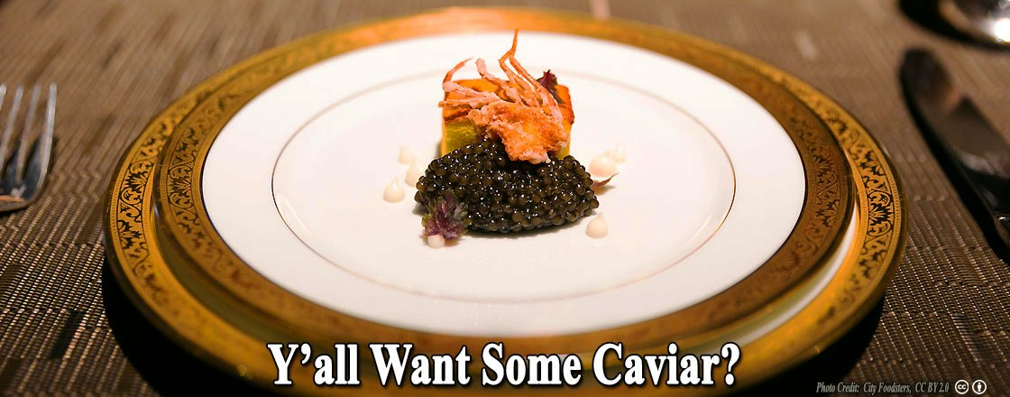 Y'all Want Some Caviar