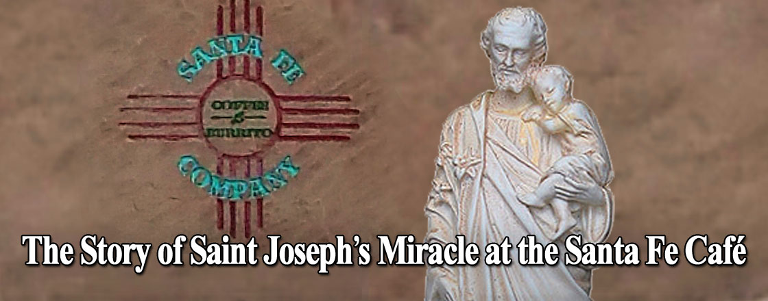Here Is the Story of Saint Joseph's Miracle at the Santa Fe Café