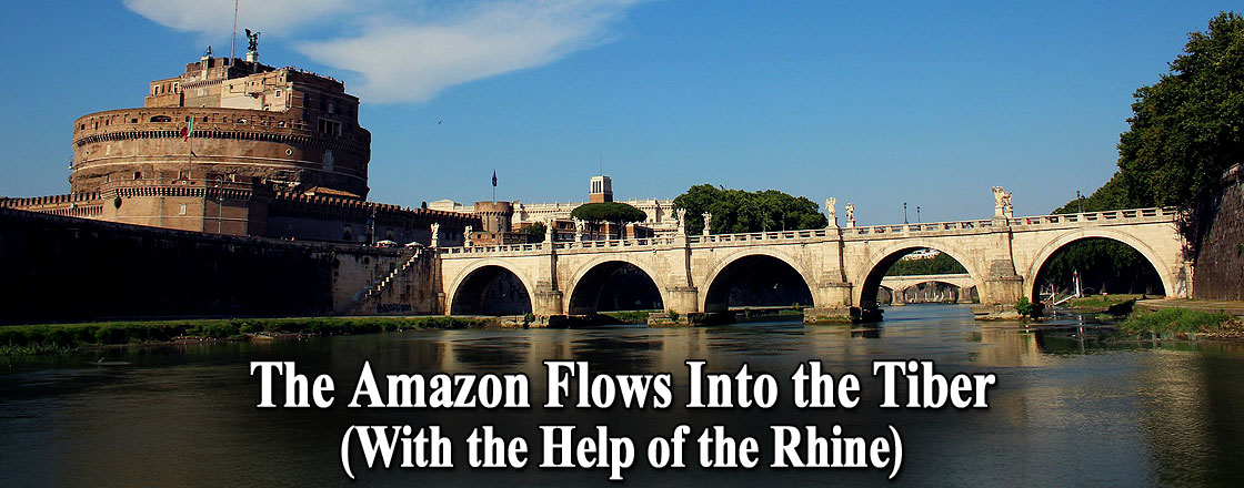 The Amazon Flows Into the Tiber (With the Help of the Rhine)