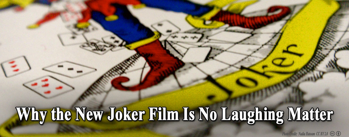 Why the New Joker Film Is No Laughing Matter