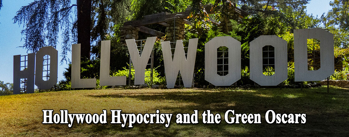 Hollywood Hypocrisy and the Green Oscars