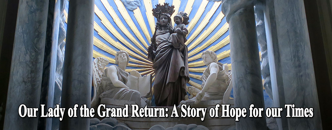 Our Lady of the Grand Return: A Story of Hope for our Times