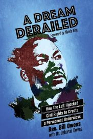 A Dream Derailed: How the Left Hijacked Civil Rights to Create a Permanent Underclass