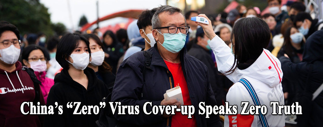 "China's ""Zero"" Virus Cover-up Speaks Zero Truth"