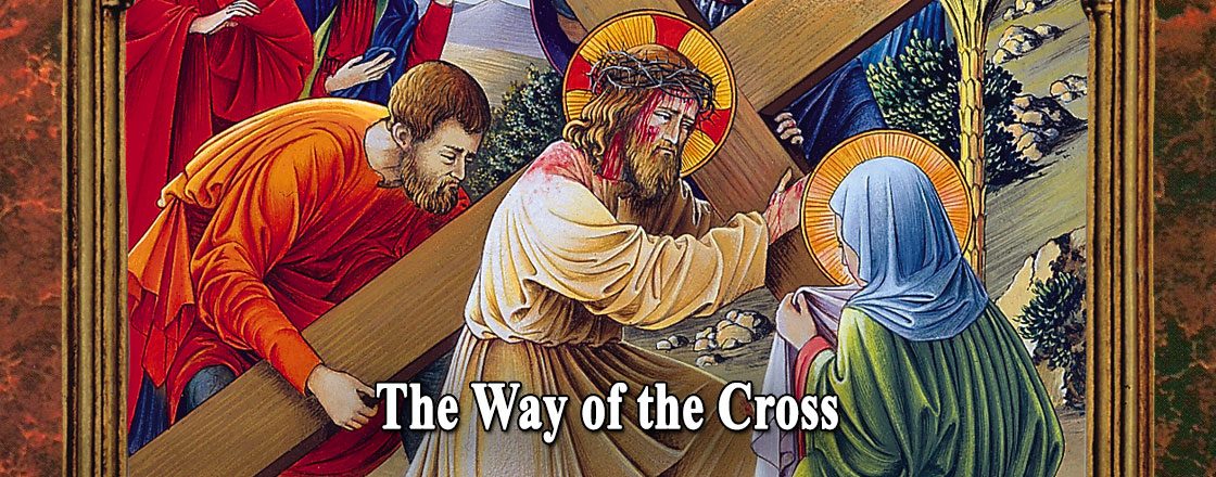The Way of the Cross, the Via Dolorosa, the Passion and Death of Our Lord Jesus Christ