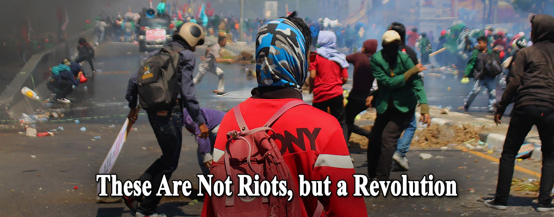 These Are Not Riots, but a Revolution