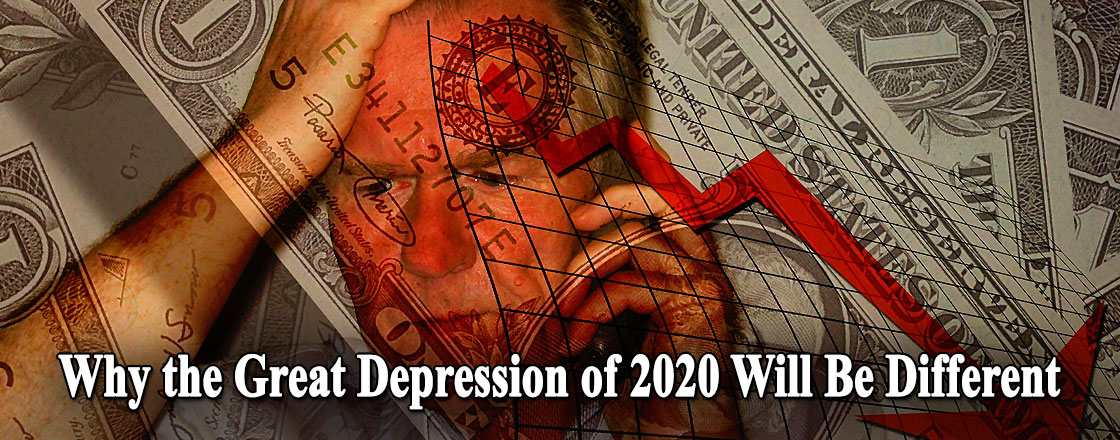 Why the Great Depression of 2020 Will Be Different