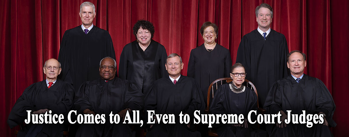 Justice Comes to All, Even to Supreme Court Judges