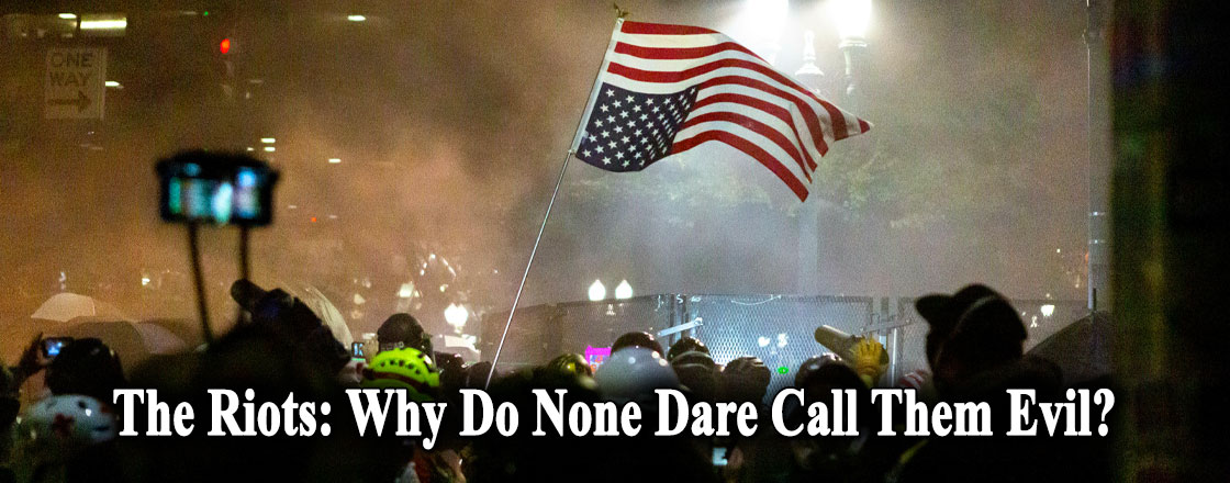 The Riots: Why Do None Dare Call Them Evil?