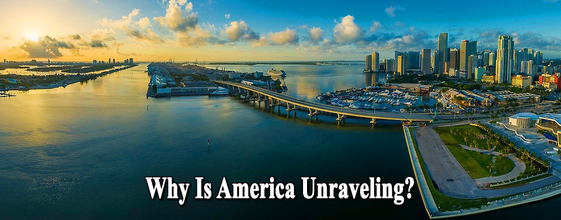 Why Is America Unraveling?